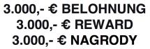3.000,- € BELOHNUNG – REWARD –  NAGRODY